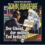 John Sinclair - Folge 132: Der Ghoul, der meinen Tod bestellte. (Geisterjäger John Sinclair)