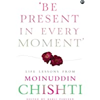 'Be Present in Every Moment': Life Lessons from Moinuddin Chishti