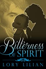 Bitterness of Spirit: A Pride and Prejudice Variation Kindle Edition