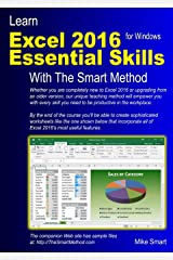 Learn Excel 2016 Essential Skills with The Smart Method: Courseware tutorial for self-instruction to beginner and intermediate level Paperback