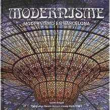 Modernismo. Arquitectura Y Arte Catalan Del Siglo XIX-XX