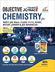 Objective NCERT Xtract Chemistry for NEET/ JEE Main, Class 11/ 12, AIIMS, BITSAT, JIPMER, JEE Advanced 4th Edition