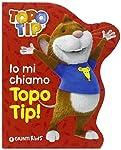 Io mi chiamo Topo Tip!