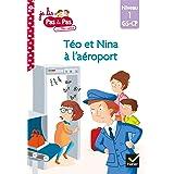 Téo et Nina GS CP Niveau 1 - Téo et Nina à l'aéroport (Je lis pas à pas t. 23)
