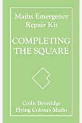 Completing the Square (Maths Emergency Repair Kit) Kindle Edition