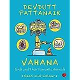 VAHANA: Gods and Their Favourite Animals