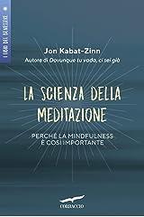 La scienza della meditazione: Mindfulness e pratica della consapevolezza (Italian Edition) Kindle Ausgabe
