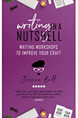 Writing in a Nutshell: Writing Workshops to Improve Your Craft Kindle Edition