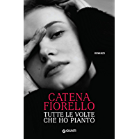 Tutte le volte che ho pianto (Italian Edition)