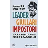 Leader, giullari e impostori. Sulla psicologia della leadership