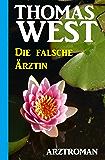 Die falsche Ärztin: Arztroman (German Edition)