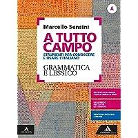 A tutto campo. Per il biennio delle Scuole superiori. Con e-book. Con espansione online. Grammatica e lessico-Scrittura…