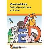 Vorschulblock - Buchstaben und Laute ab 5 Jahre, A5-Block: 628