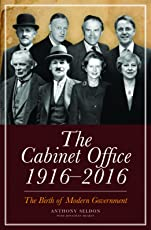 The Cabinet Office 1916-2016: The Birth of Modern Government