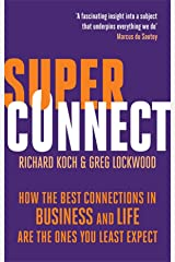Superconnect: How the Best Connections in Business and Life Are the Ones You Least Expect Paperback