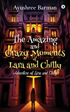 The Amazing and Crazy Moments of Lara and Chilly: Adventure of Lara and Chilly