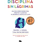Disciplina sin lágrimas (edición limitada a precio especial): Una guía imprescindible para orientar y alimentar el desarrollo