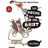 La noche del Dr. Brot: 10 (Agus y los monstruos)