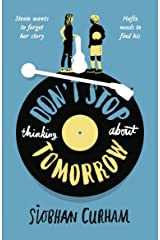 Don't Stop Thinking About Tomorrow Kindle Edition