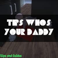 Tips for Whos Your Daddy