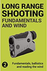 Precision Long Range Shooting And Hunting: Fundamentals, ballistics and reading the wind (English Edition) Format Kindle