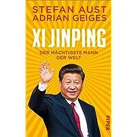 Xi Jinping – der mächtigste Mann der Welt: Biografie | Ein neuer Blick auf China