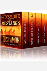 GUNSMOKE AND MUSTANGS: The Louis L'Amour 4 Book Western Bundle - Riders Of The Dawn , Lit A Shuck For Texas, Trail To Crazy Man, Showdown Trail Kindle Edition
