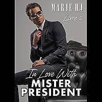 In Love With Mister President : Livre 2