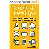 Guide de DevOps: Un Guide pour Implémenter DevOps sur Leslieux de Travail