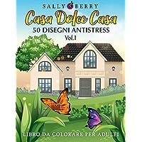 Libro da Colorare per Adulti: Casa Dolce Casa, atmosfera rilassante e accogliente. 50 Disegni Antistress da colorare con…