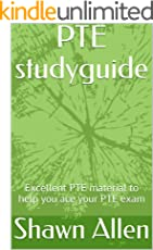 PTE studyguide: Excellent PTE material to help you ace your PTE exam