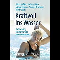 Kraftvoll ins Wasser: Krafttraining für mehr Erfolg beim Schwimmen (German Edition)