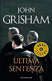 Ultima sentenza (Oscar grandi bestsellers) (Italian Edition)