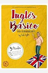 INGLÉS BÁSICO para hispanohablantes: La mejor guía de inglés Versión Kindle