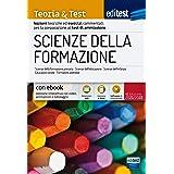 Scienze della formazione. Teoria & test. Nozioni teoriche ed esercizi commentati per la preparazione ai test di ammissione. R