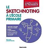 Le sketchnoting à l'école primaire (La Boîte à Outils du professeur)