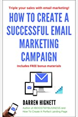 How To Create A Successful Email Marketing Campaign Kindle Edition