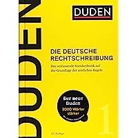 Duden - Die deutsche Rechtschreibung: Das umfassende Standardwerk auf der Grundlage der aktuellen amtlichen Regeln…