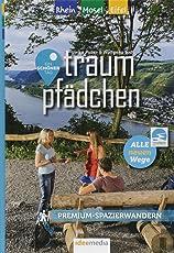 """Traumpfädchen - Premium-Spazierwandern am Rhein, an der Mosel und in der Eifel: Die """"Ein Schöner Tag""""-Komplettausgabe mit 10 kurzen und ... Spazierwanderwegen und 10 Top-Ausflugszielen"""