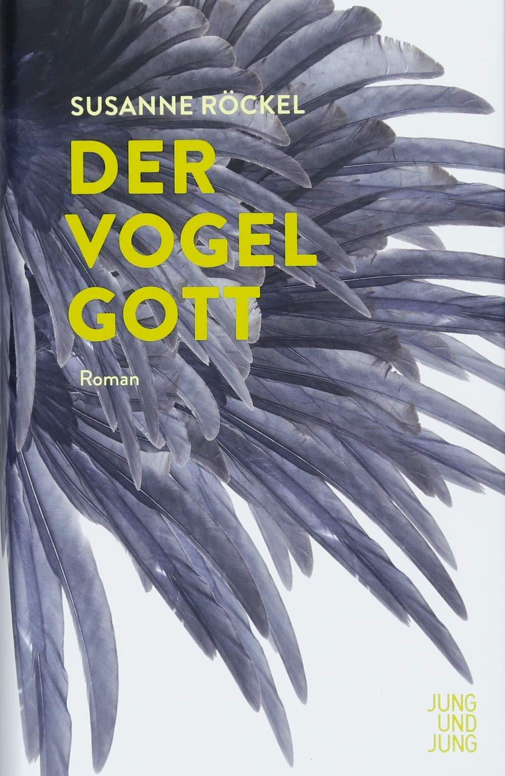Susanne Röckel : Der Vogelgott