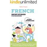 French Short Stories for Beginners: Improve your reading and listening skills in French (Bilingual French t. 1) (French Editi