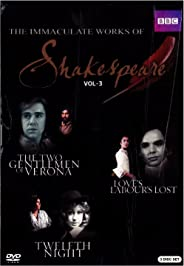 Immaculate Works of Shakespeare - Vol. 3 (The Two Gentlemen of Verona/Love's Labour's Lost/Twelfth Night)