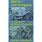 Morte Sull'Ortigara: Le indagini di Moser e Paradisi - volume 4