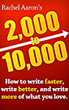 2k to 10k: Writing Faster, Writing Better, and Writing More of What You Love (English Edition)