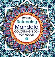 Refreshing Mandala - Colouring Book for Adults Book 1
