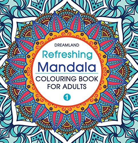 Refreshing Mandala - Colouring Book for Adults Book 1 [Paperback] por Dreamland Publications