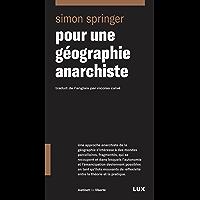 Pour une géographie anarchiste (Instinct de liberté t. 31)