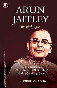 Arun Jaitley: The Pied Piper