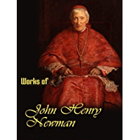 The Complete Works of John Henry Newman (English Edition)