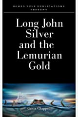 Long John Silver and the Lemurian Gold Kindle Edition